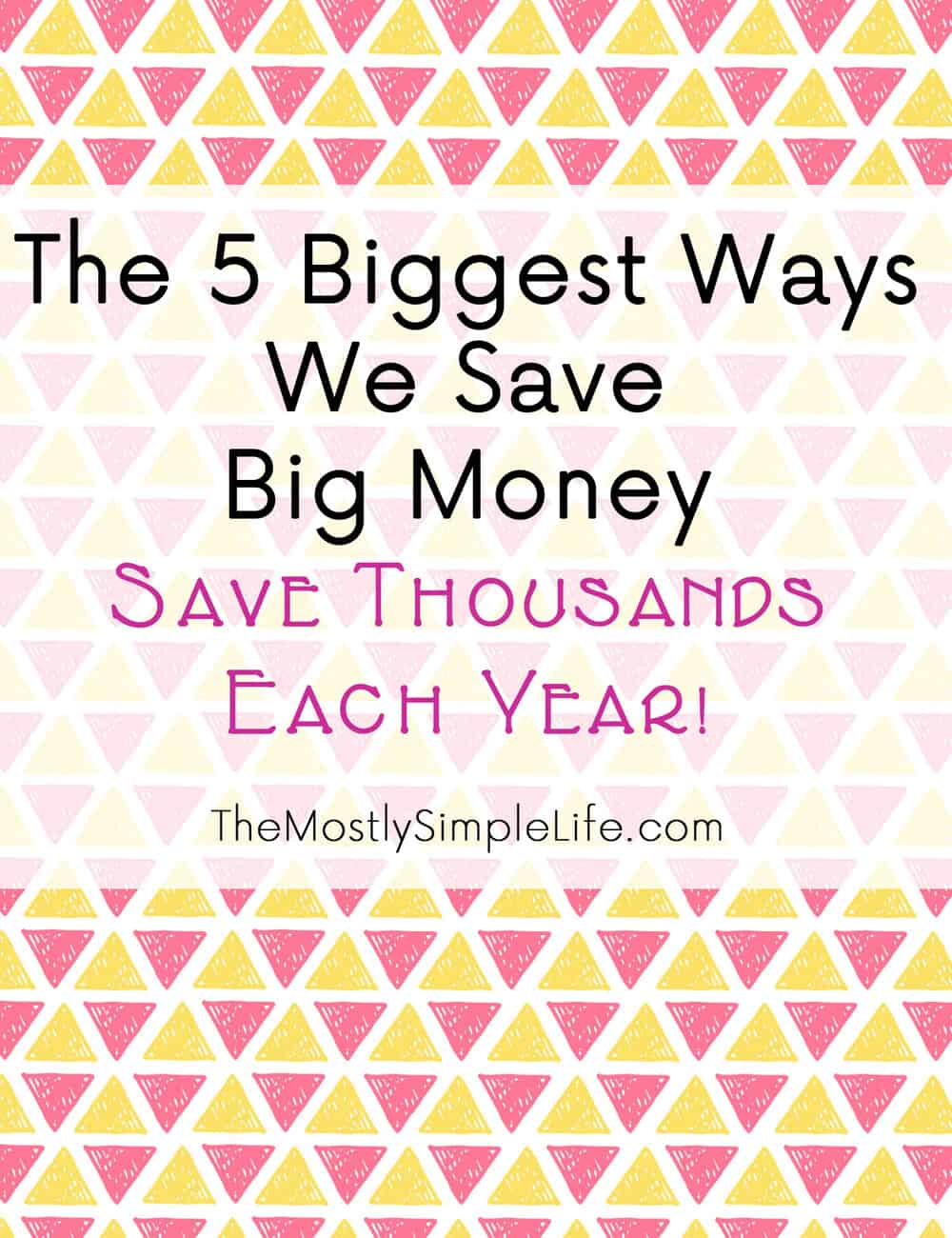 Feature Biggest Ways To Save Money