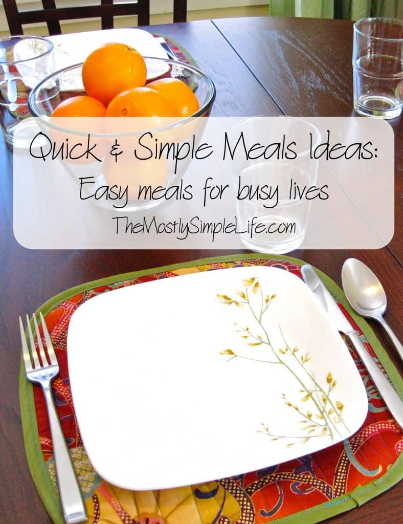 Quick and Simple Meal Ideas: What's for dinner when you're super busy. Yummy ideas!