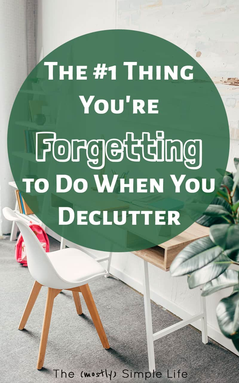 The One Thing You\'re Forgetting To Do When You Declutter
