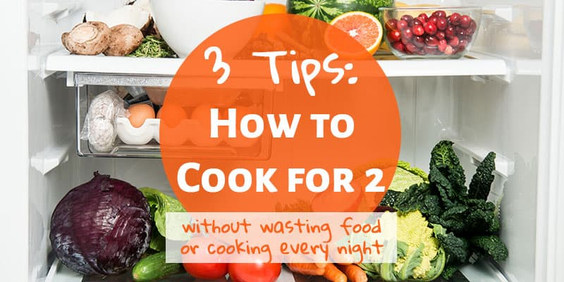 3 Tips On How To Cook for Two