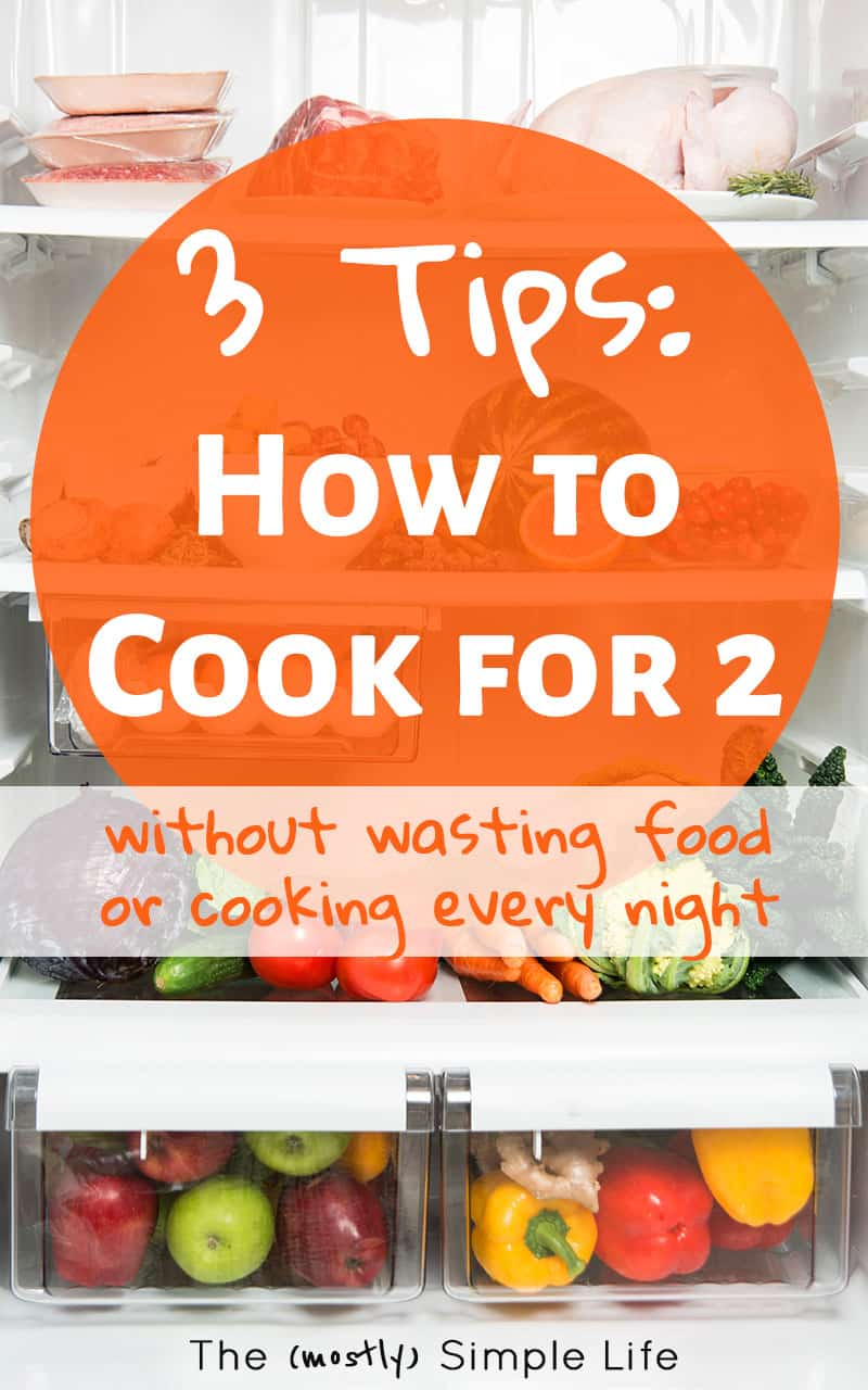 Tips for Cooking for Two | We don\'t cook big meals every night and I don\'t like food to go to waste, so these are simple ways to cook on a budget for only couple people. We use our freezer a lot and it\'s so helpful! #dinner #onabudget #cookingfortwo #newlyweds #emptynest