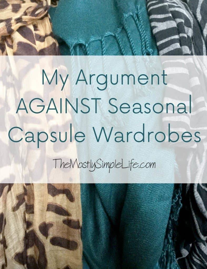 Why I don't use capsule wardrobes for each season.