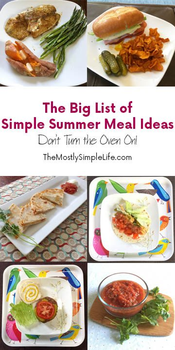 Simple Summer Meal Ideas: Easy meals you can make without turning the oven on. Main courses, side dishes, and desserts!