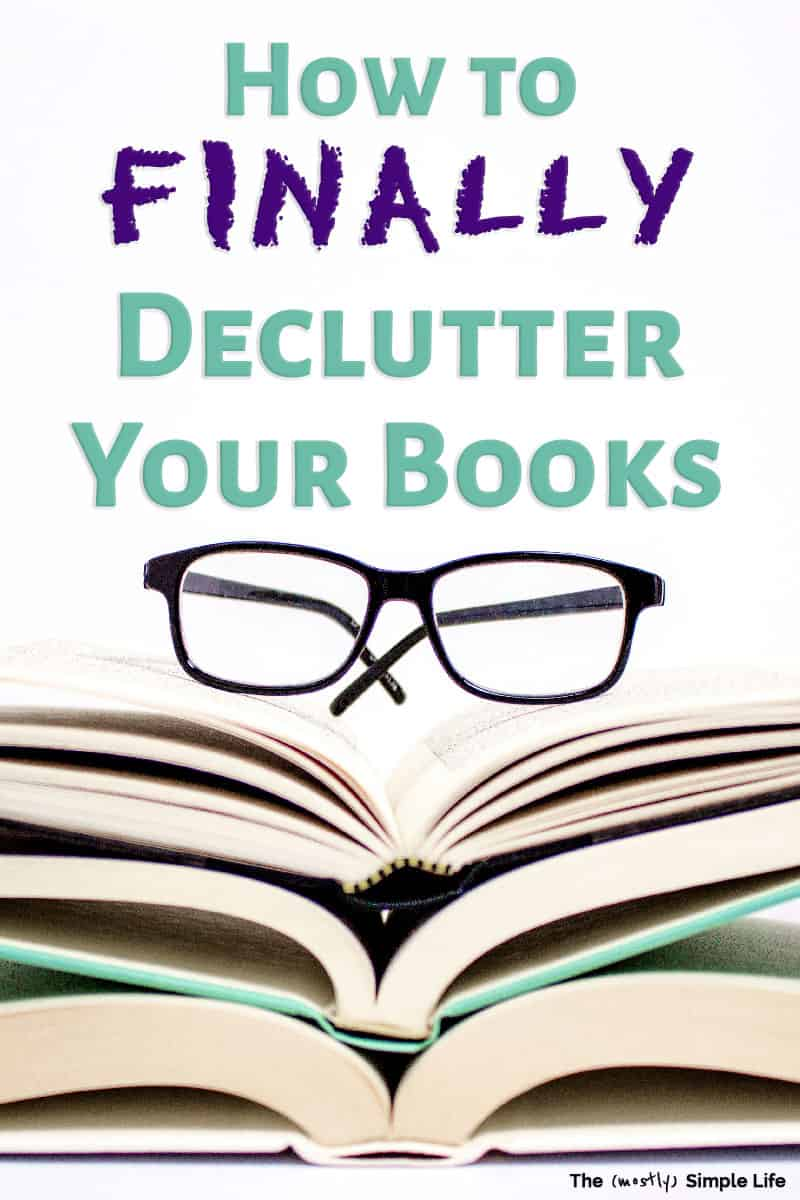 Why is it SO hard to declutter books? These are some good thoughts on getting rid of books clutter - some tips I didn\'t think of before. I love reading, but it might be a bit life changing to downsize my book collection (especially for when we move!). #declutter #clutter #organized