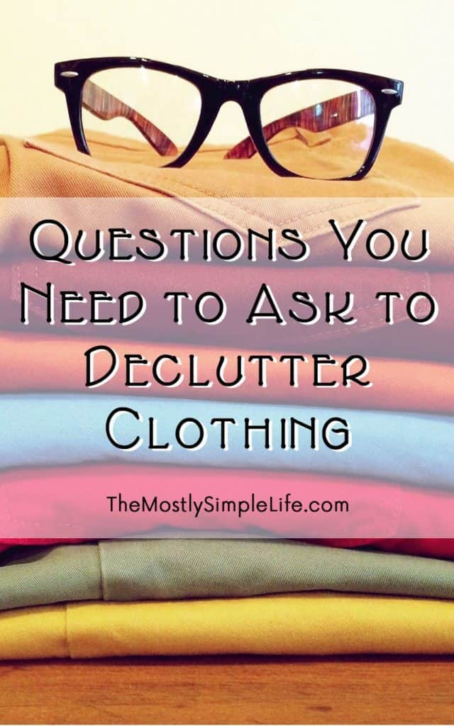 I'd rather have a small wardrobe made of clothes that fit and that I love to wear than a closet packed full of clothes I don't like that much. Click through for some really good questions to help you declutter clothing.
