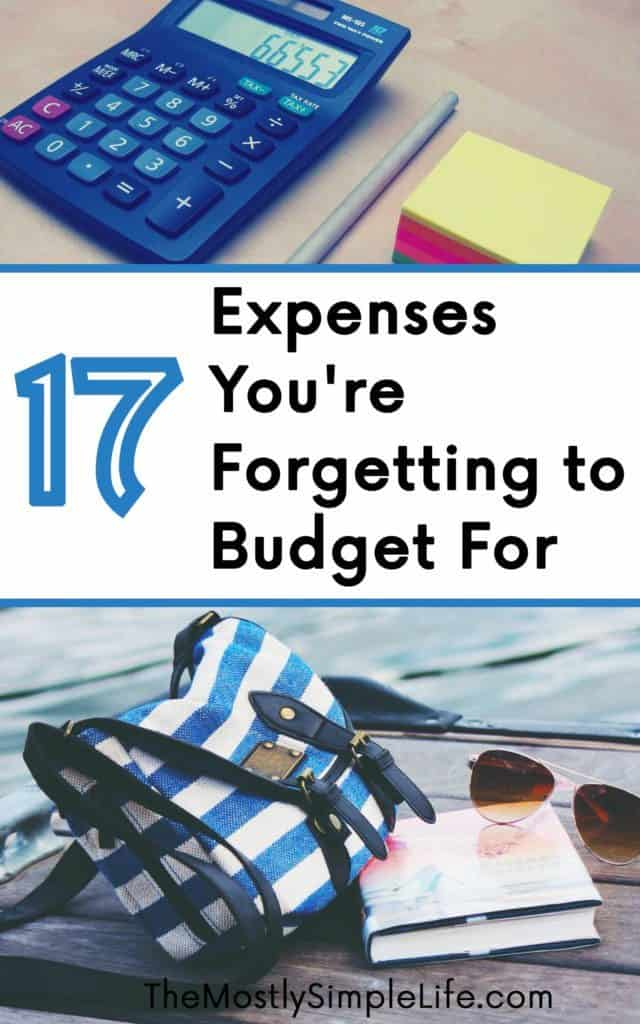 Don't forget to add these 17 expenses into your budget. You could blow your budget if you forget these items.