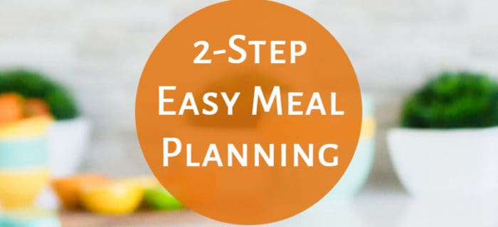 2-Step Simple Meal Planning