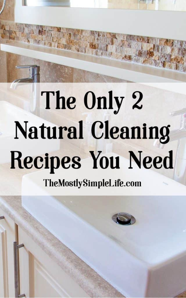 The Only 2 Natural Cleaning Recipes You Need: So easy!