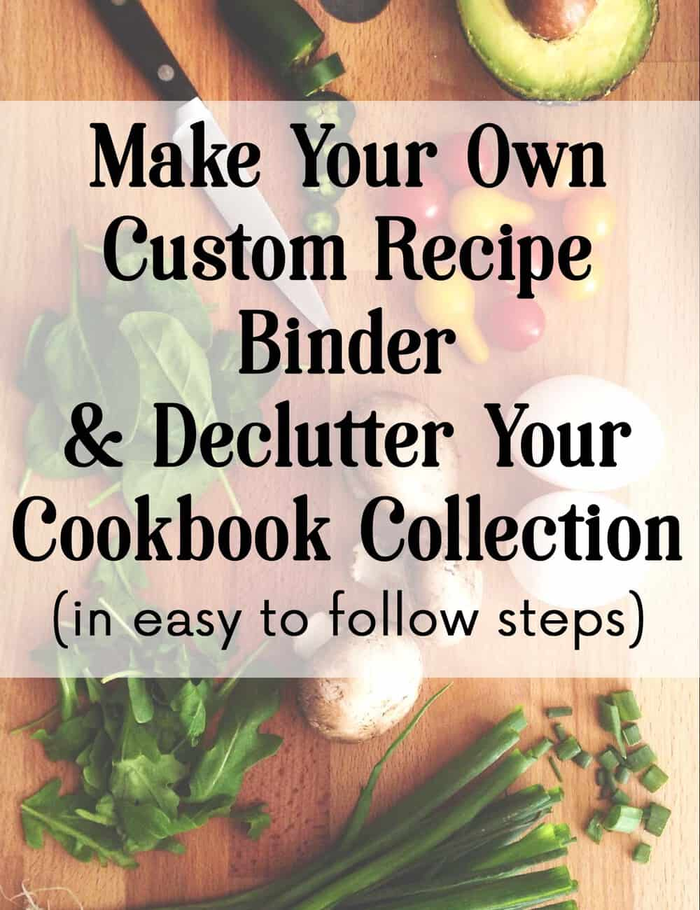 Make Your Own Recipe Binder & Declutter Your Cookbook Collection
