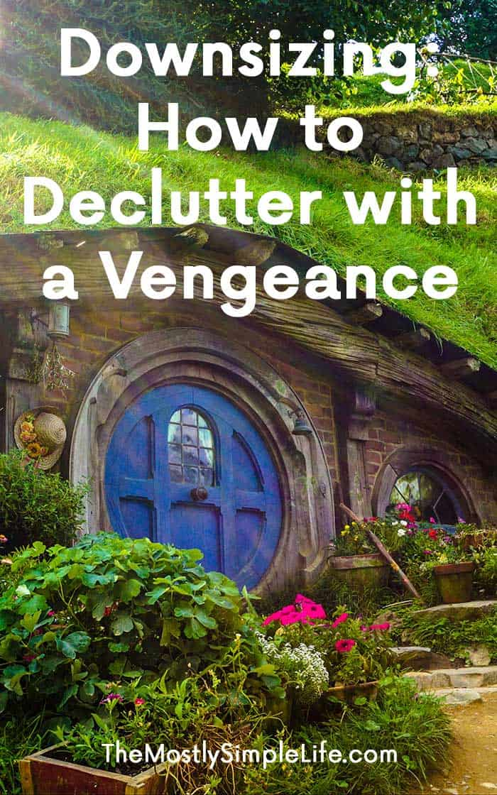 Downsizing: How to Declutter with a Vengeance