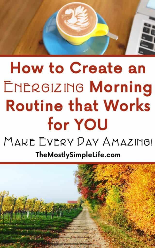 How to Create an Energizing Morning Routine that Works for You | It's so important to start your day right! Create a new morning routine that you can stick to and set yourself up to make every day amazing.