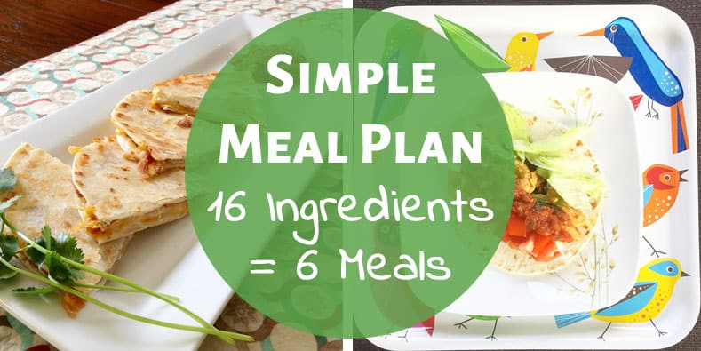 super simple meal plan grocery list 16 ingredients 6 meals