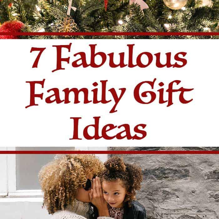 7 Fabulous Family Gift Ideas