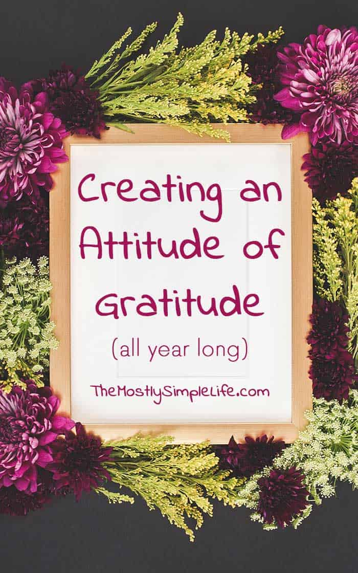 Creating an Attitude of Gratitude All Year Long | Learn to Become More Grateful | Create an important habit | Click through to read how