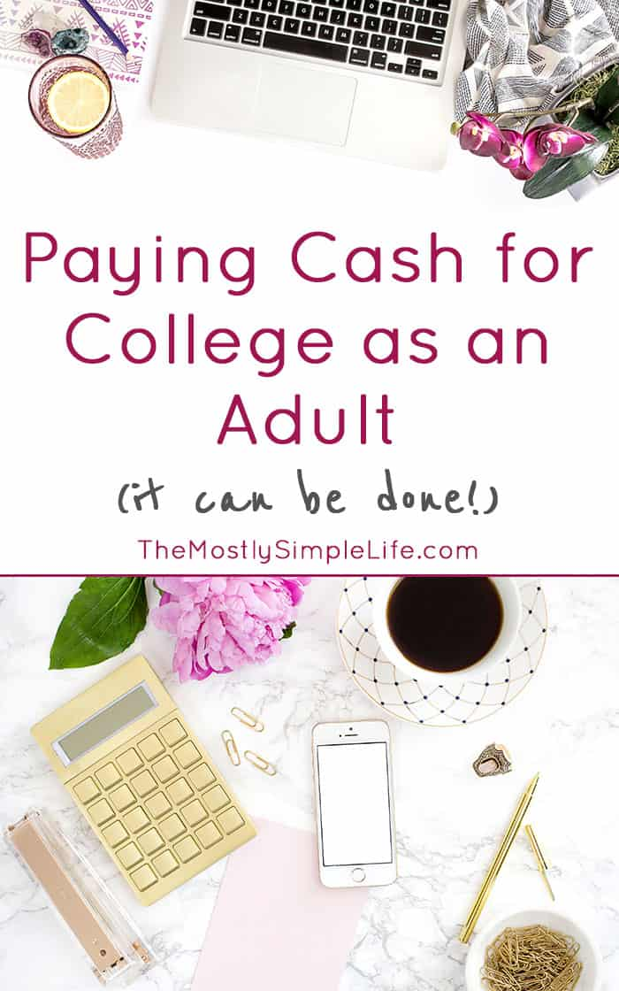 Paying Cash for College as an Adult (it can be done!) | Pay cash for college | Adult Student | Going back to school as an adult | Click here for great tips!