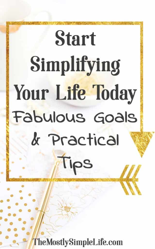 Simplify Your Life Today | Simplify your wardrobe | Keep your house clean | Set goals for the new year | How to change your life