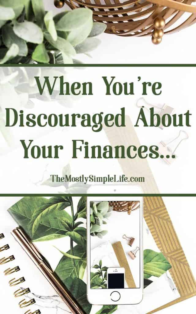When You're Discouraged About Your Finances   Budgeting   Pay off debt   Click through for a pick-me-up!