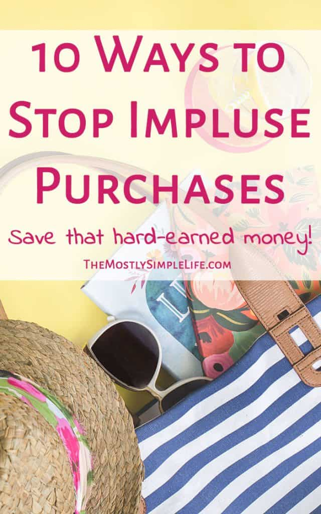 Stop making impulse purchases | Stick to your budget | Avoid impulse shopping
