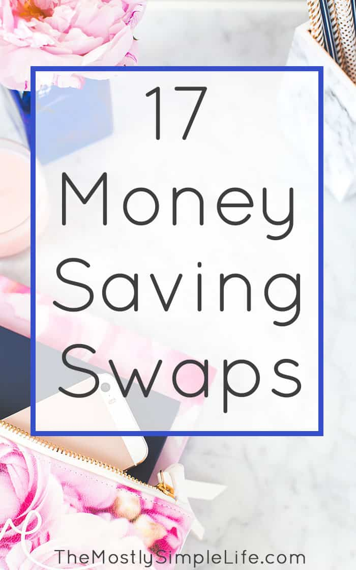 17 Money Saving Swaps | Save money on everyday expenses | Spend less each month | Click through for lots of money saving ideas!