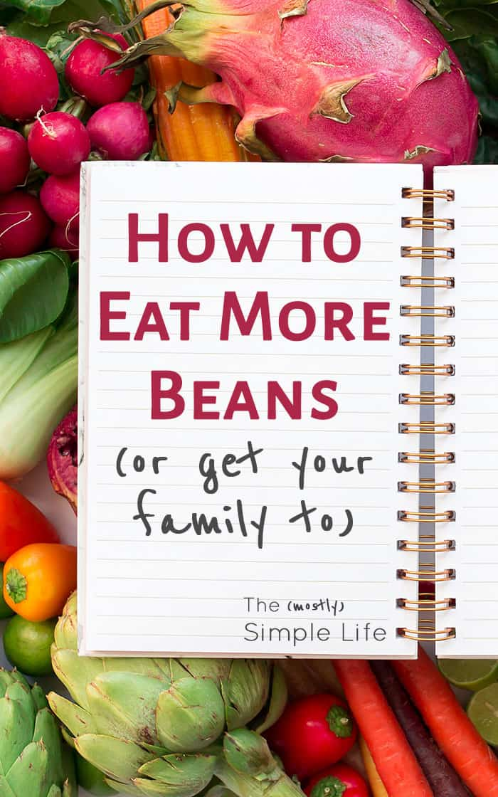 How to Eat More Beans (or get your family to) | Eat healthy | Inexpensive meal ideas | Save money on groceries |