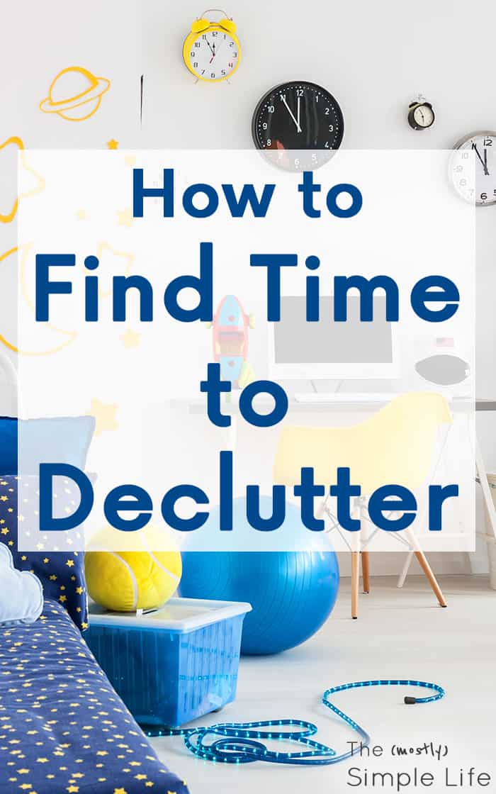 How to Find Time to Declutter