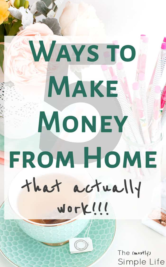 5 Ways to Make Money from Home that Actually Work | SAHM Income | These are tried and true methods!