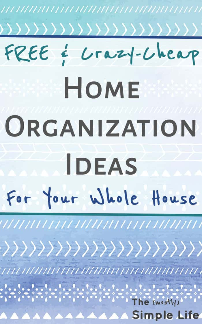 Free And Crazy Cheap Home Organization Ideas The Mostly