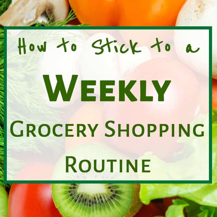 How to Stick to a Weekly Grocery Shopping Routine