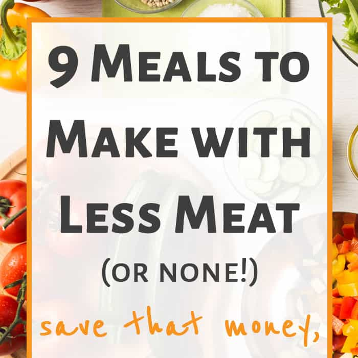 9 Meals to Make with Less Meat (or none at all!)