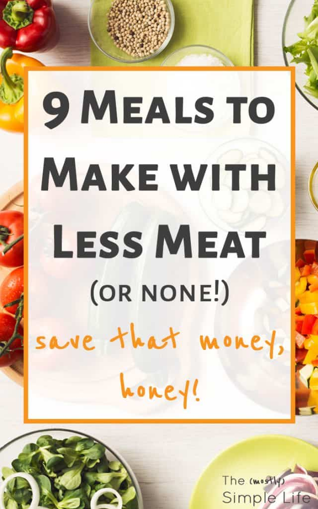 9 Meals to Make with Less Meat | Save money on groceries | Eat Less Meat | Vegetarian meals | Cheap and filling meals | Eat more vegetables