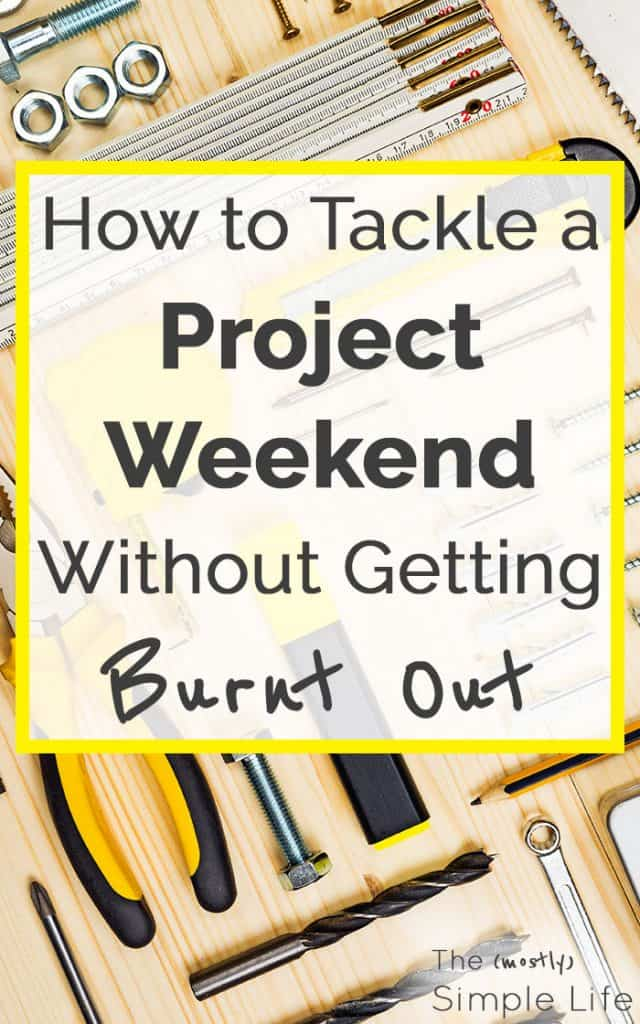 Fixing up your house without getting exhausted | How to have a successful project weekend | DIY | Fixer upper | House projects | Remodel