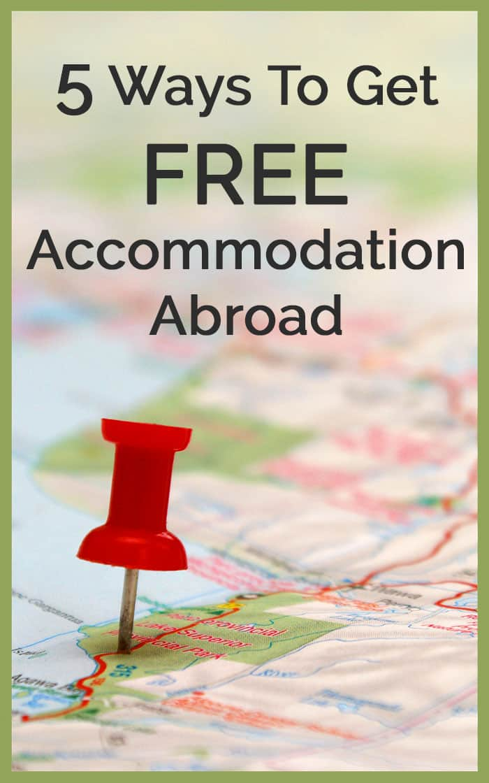 5 Ways To Get Free Accommodation Abroad