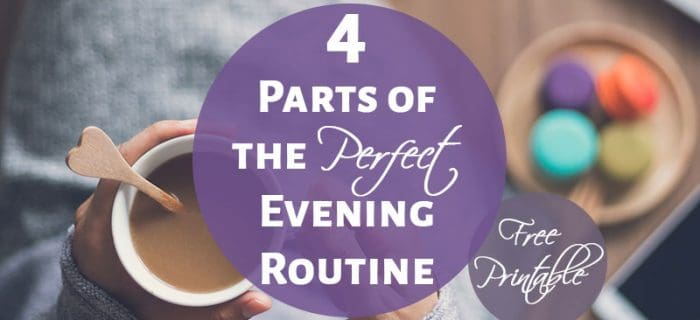 4 Essential Parts of a Helpful Evening Routine