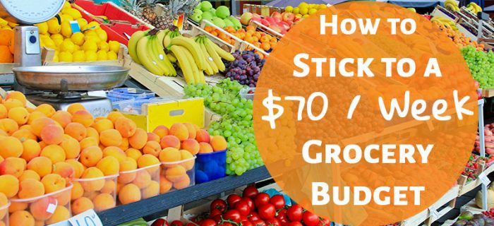 How I stick to a $70/Week Grocery Budget