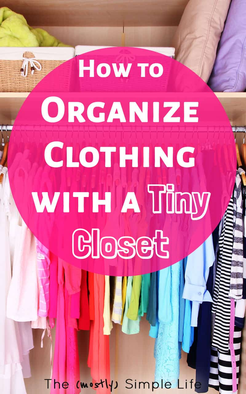How to Organize Clothing if You Have a Tiny Closet