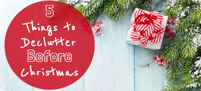 5 Things to Declutter Before Christmas