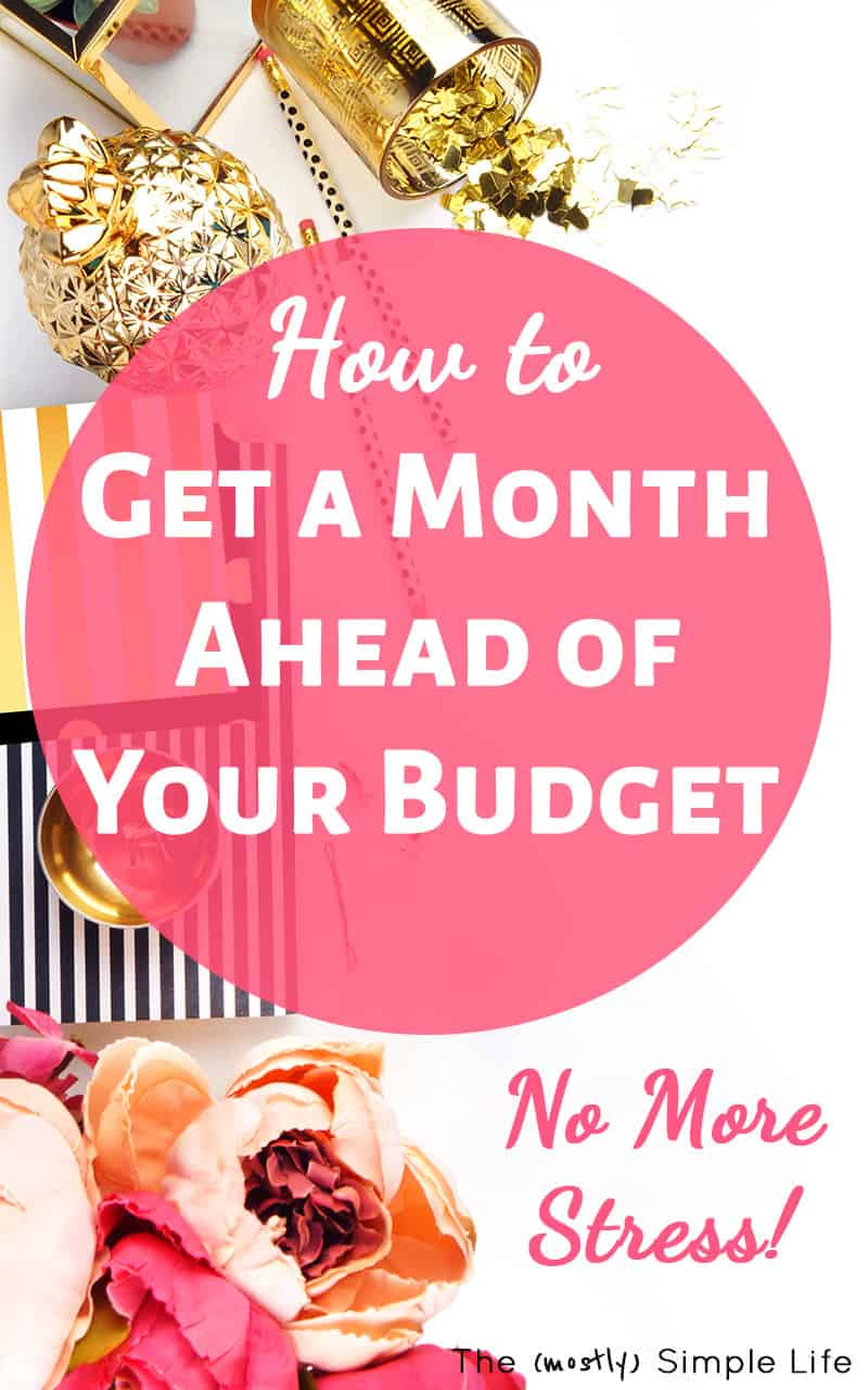 How to Get a Month Ahead of Your Budget
