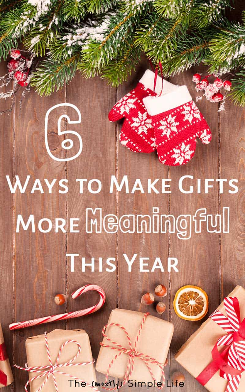 Easy ideas for how to make gifts more meaningful - for friends, mom, dad, boyfriend... anyone! This goes beyond DIY Christmas gift ideas - it's ways to make ANY gift more special and memorable. The second one is my favorite for sure. #ChristmasGiftIdeas #SpecialGift