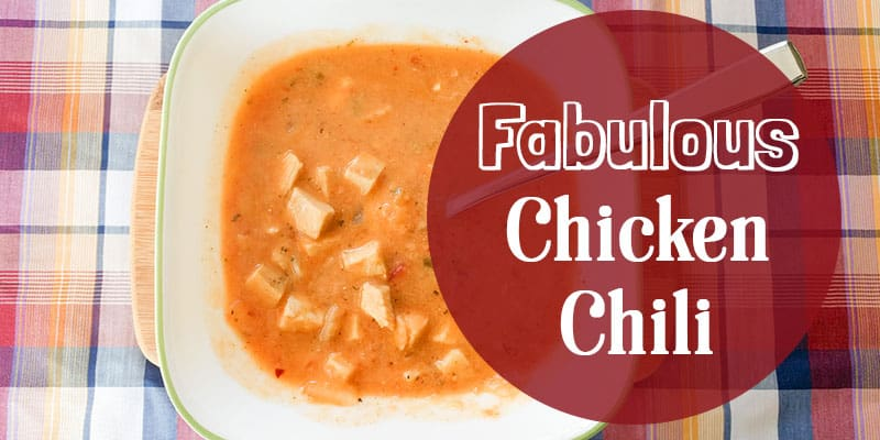 Fabulous Chicken Chili Recipe
