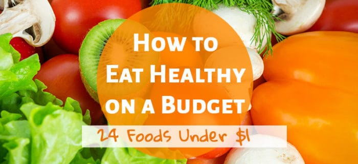 24 Healthy Foods Under $1 Per Serving