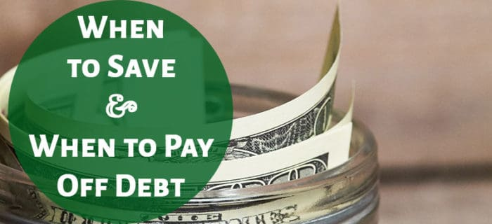 When to Save and When to Pay Off Debt
