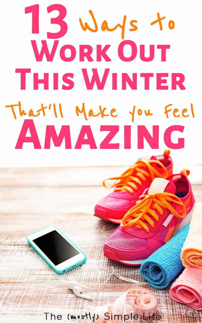 13 Ways to Exercise in the Winter