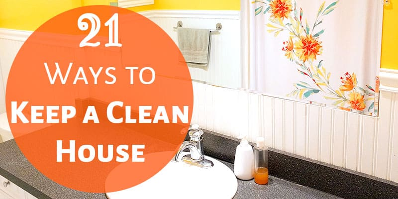 21 Ways to Keep a Clean House