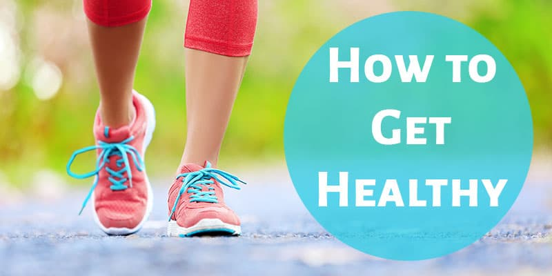 How to Get Healthy: Simple Strategies