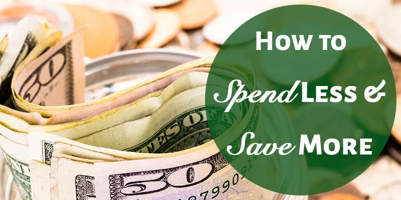 How to Spend Less & Save More