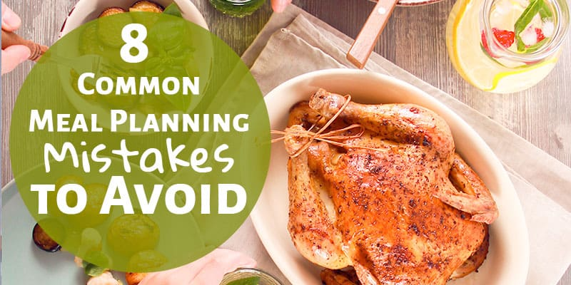 8 Common Meal Planning Mistakes to Avoid