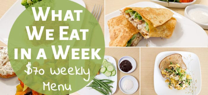 What We Eat in a Week: Our $70 Weekly Meal Plan