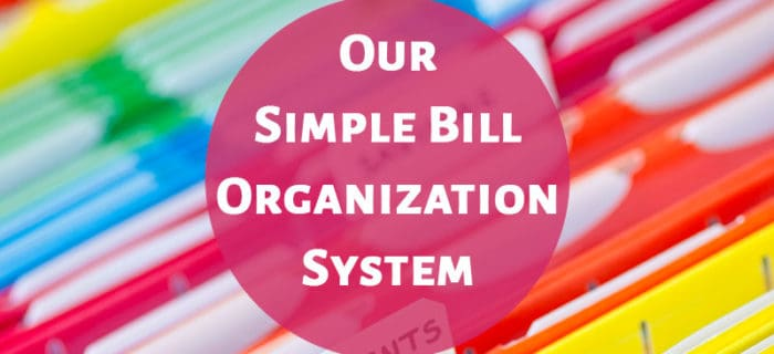 Our Simple Bill Organization System