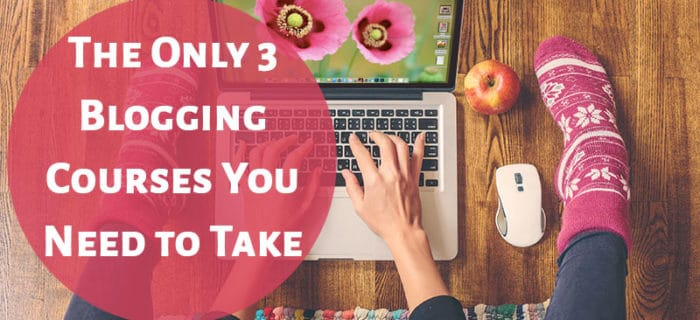 The Only 3 Blogging Courses You Need