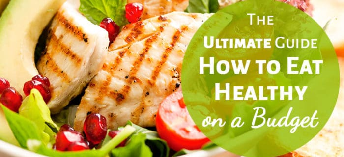The Ultimate Guide: How to Eat Healthy on a Budget